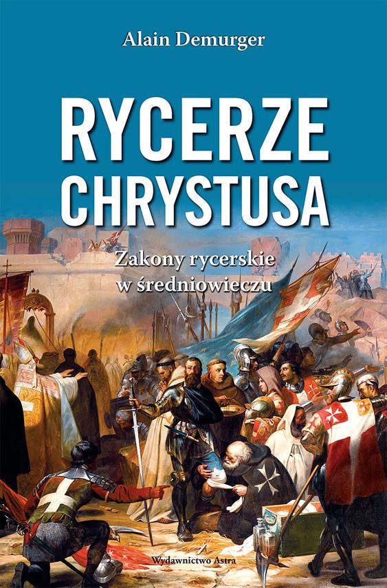 okładka Rycerze Chrystusa. Zakony rycerskie w średniowieczuebook | epub, mobi | Demurger Alain