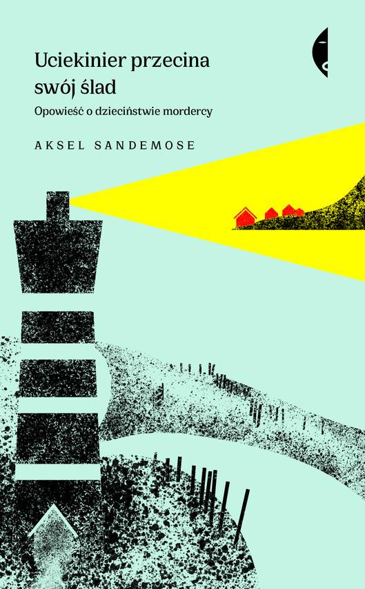 okładka Uciekinier przecina swój śladebook | epub, mobi | Aksel Sandemose