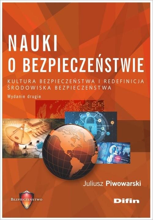 okładka Nauki o bezpieczeństwie Kultura bezpieczeństwa i redefinicja środowiska bezpieczeństwa, Książka | Pływaczewski Juliusz
