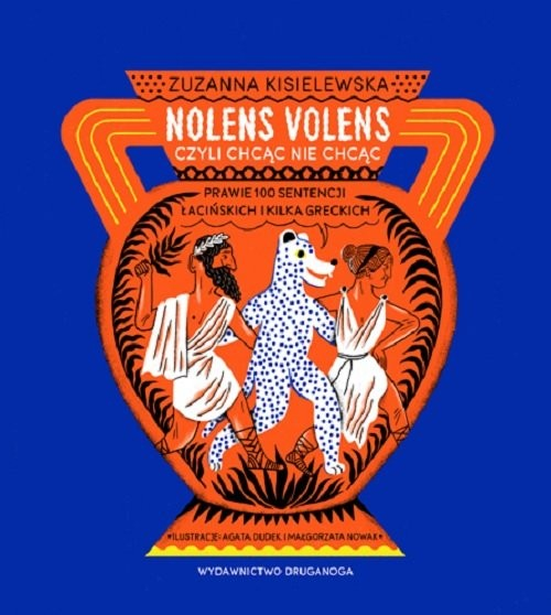 okładka Nolens volens czyli chcąc nie chcącksiążka      Kisielewska Zuzanna
