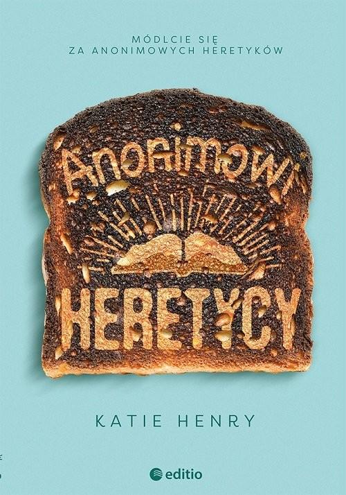 okładka Anonimowi Heretycyksiążka |  | Henry Katie