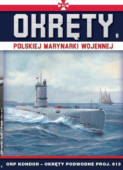 okładka Okręty Polskiej Marynarki Wojennej Tom 8 ORP Kondorksiążka     