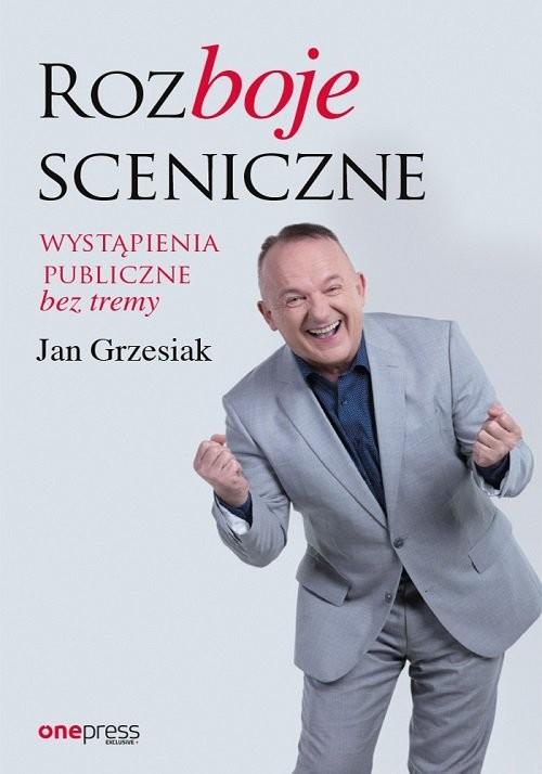 okładka Rozboje sceniczne Wystąpienia publiczne bez tremyksiążka |  | Grzesiak Jan