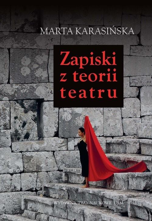 okładka Zapiski z teorii teatru, Książka | Karasińska Marta