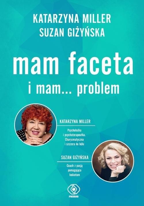 okładka Mam faceta i mam... problem, Książka | Katarzyna Miller
