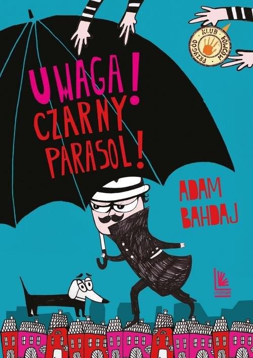 okładka Uwaga Czarny Parasol, Książka | Bahdaj Adam