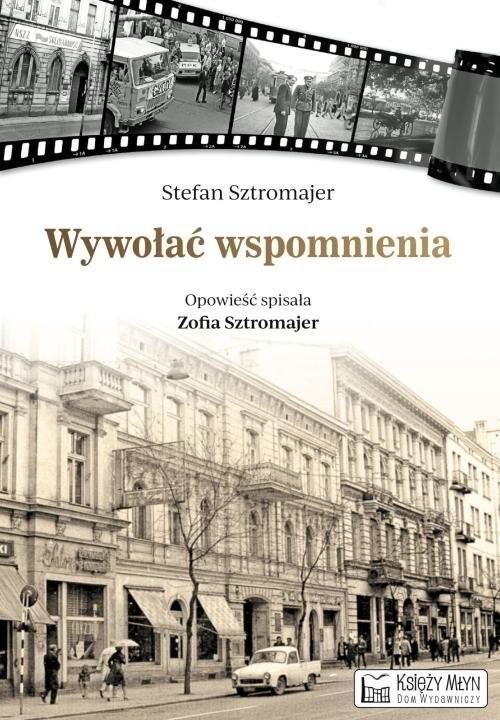 okładka Wywołać wspomnienia, Książka | Sztromajer Stefan
