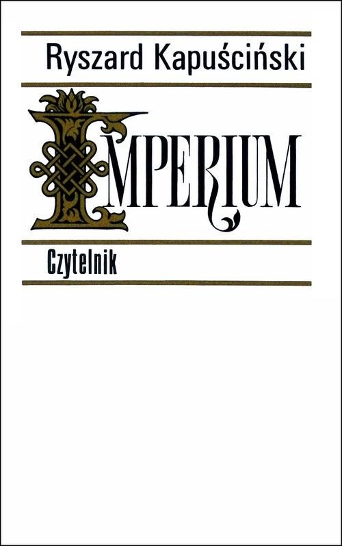 okładka Imperium, Książka   Ryszard Kapuściński