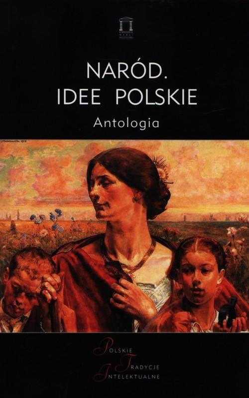 okładka Naród. Idee polskie Antologia, Książka | Kloczkowski Jacek