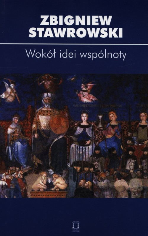okładka Wokół idei wspólnoty, Książka   Zbigniew Stawrowski
