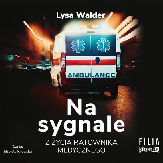 okładka Na sygnale. Z życia ratownika medycznego, Audiobook | Lysa Walder