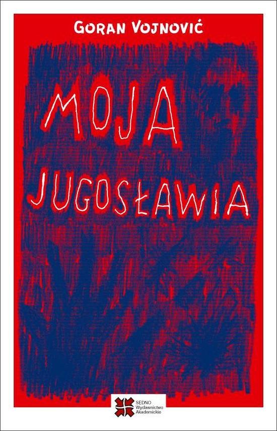 okładka Moja Jugosławiaebook | epub, mobi | Goran  Vojnović