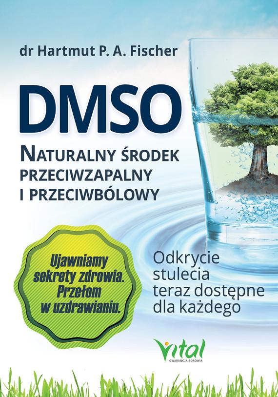 okładka DMSO naturalny środek przeciwzapalny i przeciwbólowy. Odkrycie stulecia teraz dostępne dla każdegoebook   epub, mobi   Fischer Hartmut