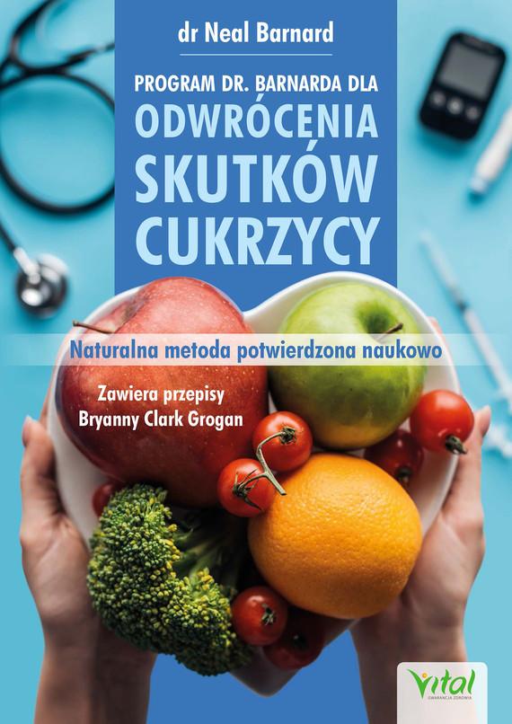 okładka Program dr. Barnarda dla odwrócenia skutków cukrzycy. Naturalna metoda potwierdzona naukowo - PDFebook   pdf   Neal Barnard