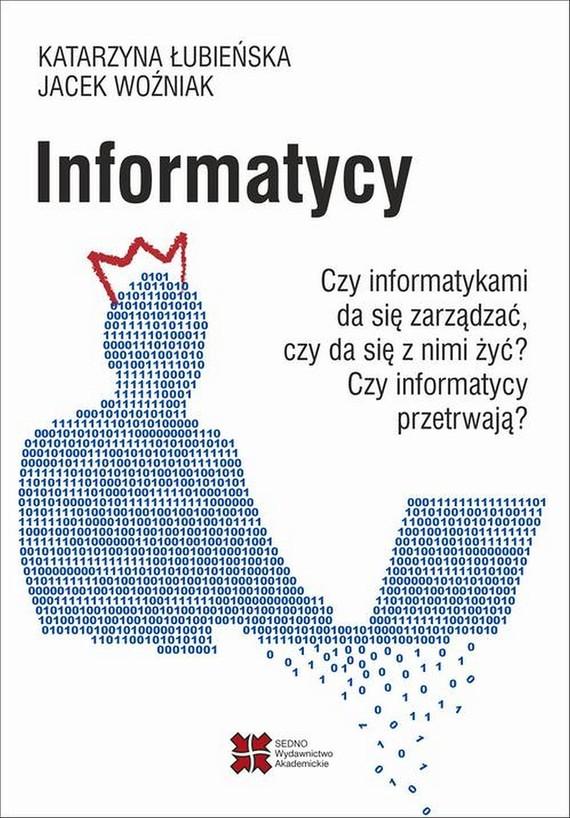 okładka Informatycy, Ebook | Jacek Woźniak, Katarzyna Łubieńska