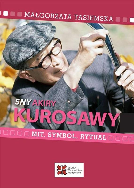 okładka Sny Akiry Kurosawyebook | pdf | Małgorzata  Tasiemska