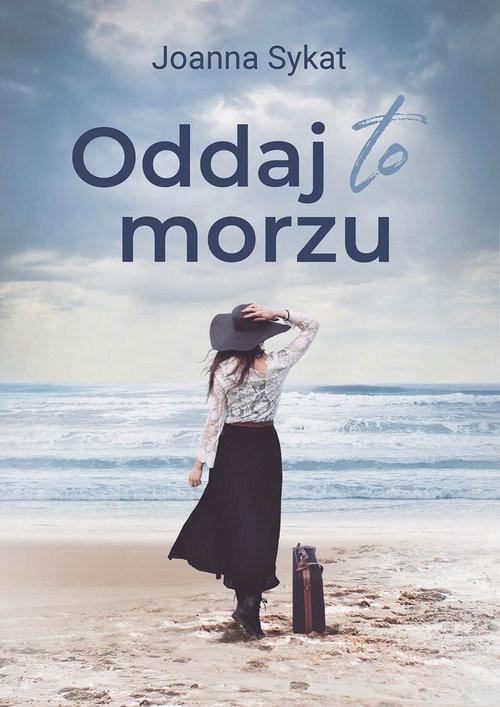 okładka Oddaj to morzu, Książka | Joanna Sykat