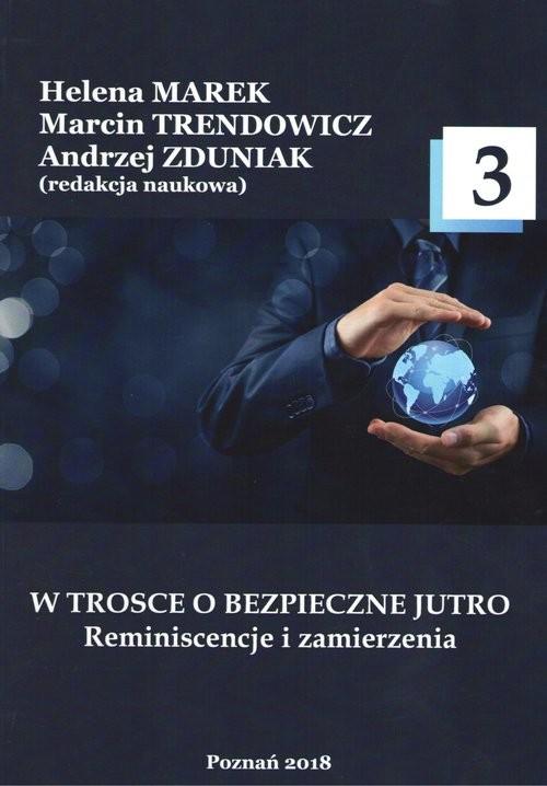 okładka W trosce o bezpieczne jutro 3 Reminiscencje i zamierzenia.książka     