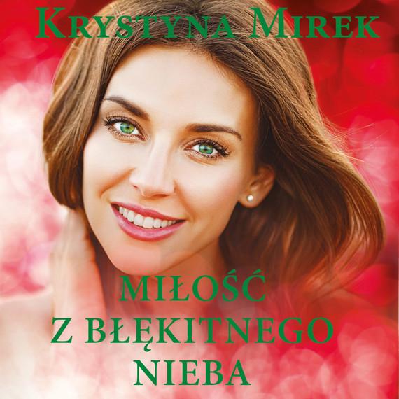 okładka Miłość z błękitnego niebaaudiobook | MP3 | Krystyna Mirek