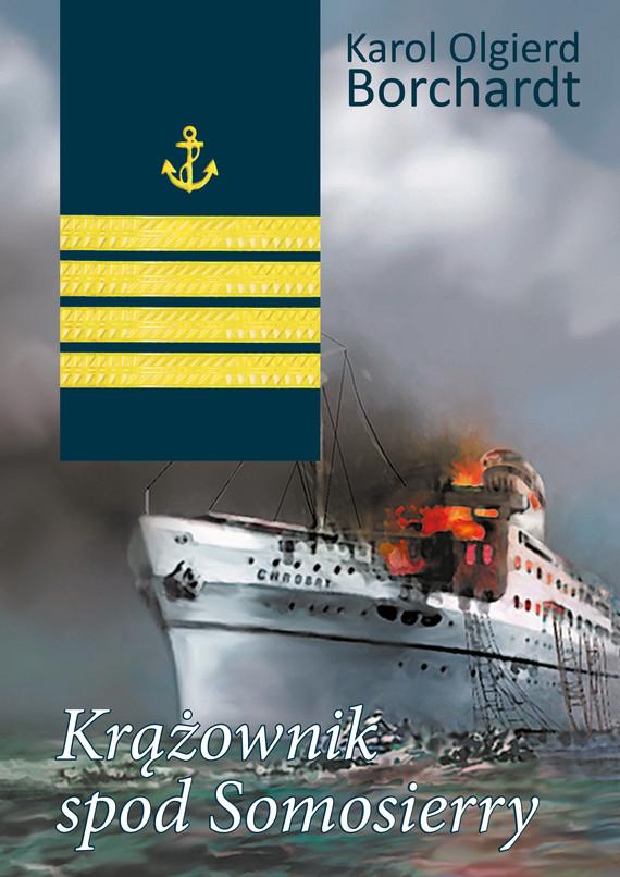 okładka Krążownik spod Somosierryebook | epub, mobi | Karol Olgierd  Borchardt