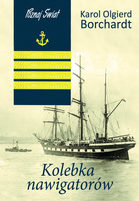 okładka Kolebka nawigatorów, Ebook | Karol Olgierd Borchardt