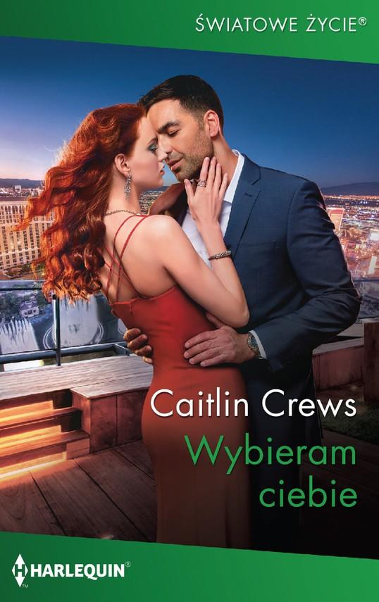 okładka Wybieram ciebie, Ebook | Caitlin Crews