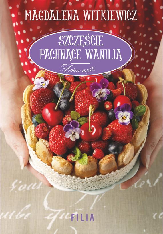 okładka Szczęście pachnące wanilią, Ebook | Magdalena Witkiewicz