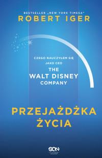 okładka Przejażdżka życia. Czego nauczyłem się jako CEO The Walt Disney Companyksiążka |  |