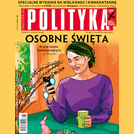 okładka AudioPolityka Nr 15 z 8 kwietnia 2020 rokuaudiobook | MP3 | Polityka