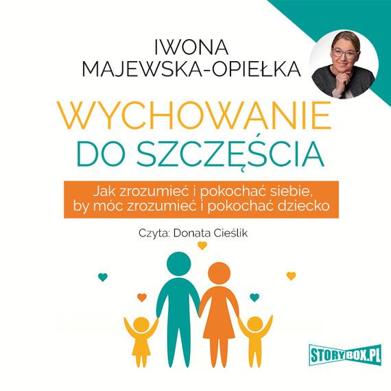 okładka Wychowanie do szczęścia, Audiobook   Iwona  Majewska-Opiełka