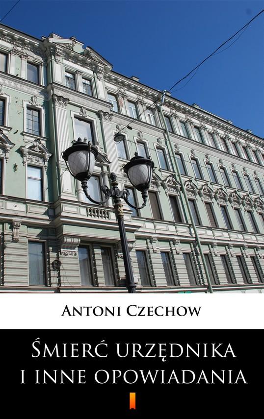 okładka Śmierć urzędnika i inne opowiadaniaebook   epub, mobi   Antoni Czechow