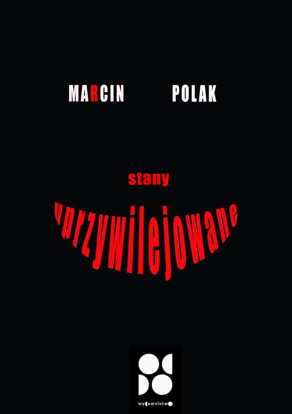 okładka Stany uprzywilejowaneebook | epub, mobi | Polak Marcin