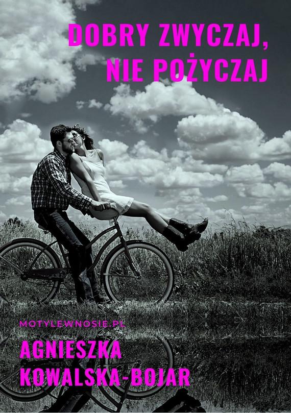 okładka Dobry zwyczaj, nie pożyczaj, Ebook | Agnieszka Kowalska-Bojar