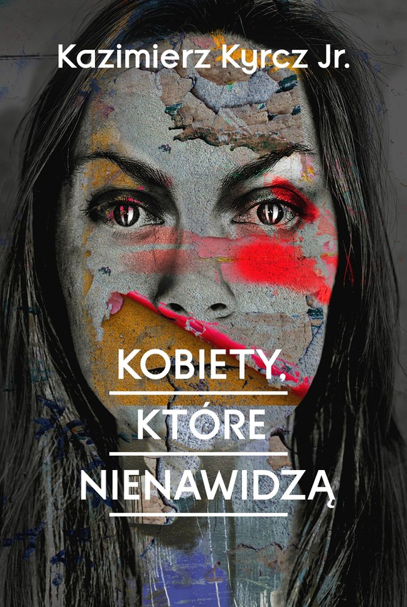okładka Kobiety, które nienawidzą, Ebook | Kazimierz Kyrcz jr.