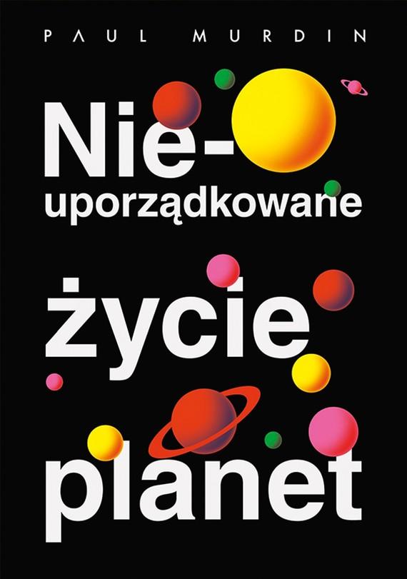 okładka Nieuporządkowane życie planetebook | epub, mobi | Murdin Paul