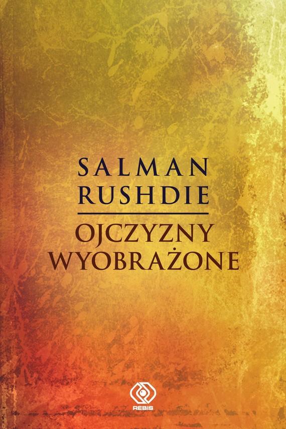 okładka Ojczyzny wyobrażoneebook | epub, mobi | Salman Rushdie