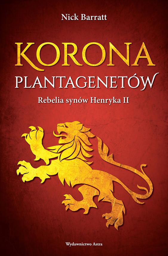 okładka Korona Plantagenetów. Rebelia synów Henryka II, Ebook   Nick  Barratt