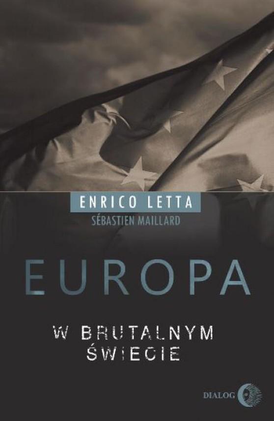 okładka Europa w brutalnym świecieebook | epub, mobi | Letta Enrico, Maillard Sebastien