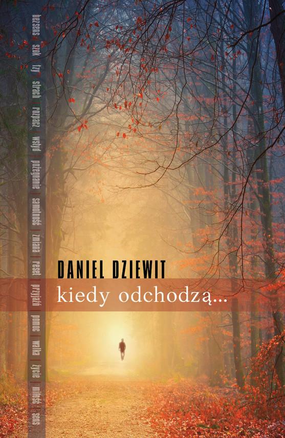 okładka Kiedy odchodzą…ebook   epub, mobi   Daniel Dziewit