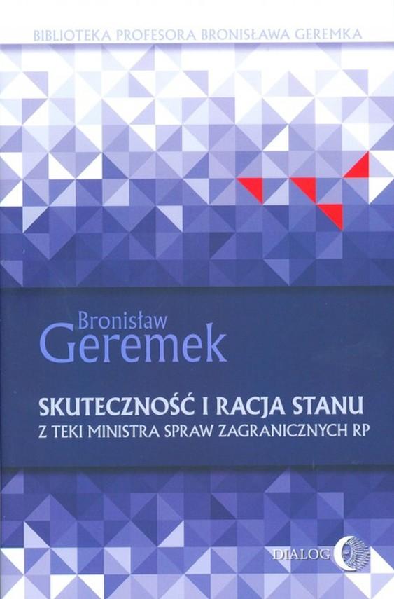 okładka Skuteczność i racja stanu. Z teki Ministra Spraw Zagranicznych RPebook   epub, mobi   Geremek Bronisław