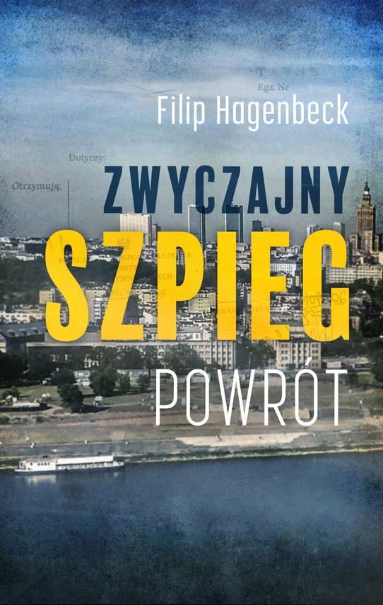 okładka Zwyczajny szpieg. Powrótebook | epub, mobi | Hagenbeck Filip