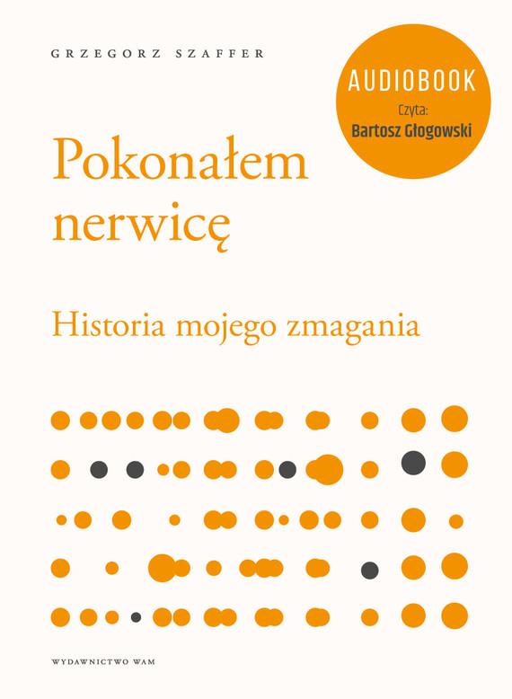 okładka Pokonałem nerwicę, Audiobook | Grzegorz Szaffer