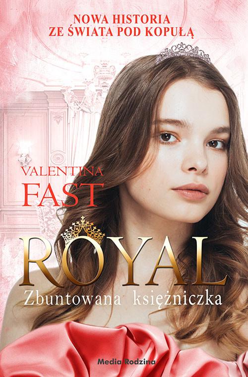 okładka Royal. Tom 7. Zbuntowana księżniczka, Ebook   Valentina Fast