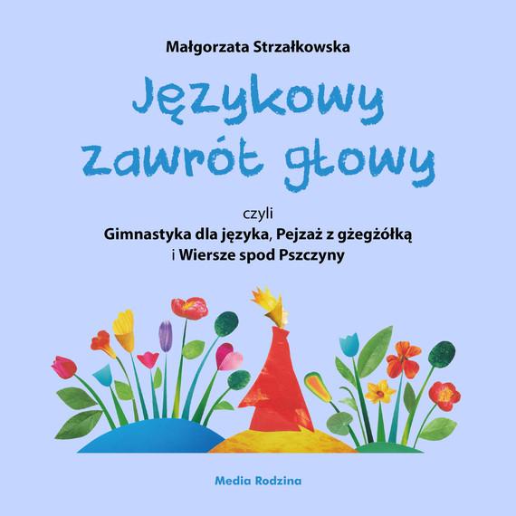 okładka Językowy zawrót głowy, czyli Gimnastyka dla języka, Pejzaż z gżegżółką i Wiersze spod Pszczyny, Ebook | Małgorzata Strzałkowska