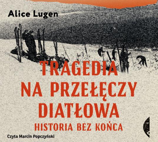 okładka Tragedia na Przełęczy Diatłowaaudiobook | MP3 | Lugen Alice