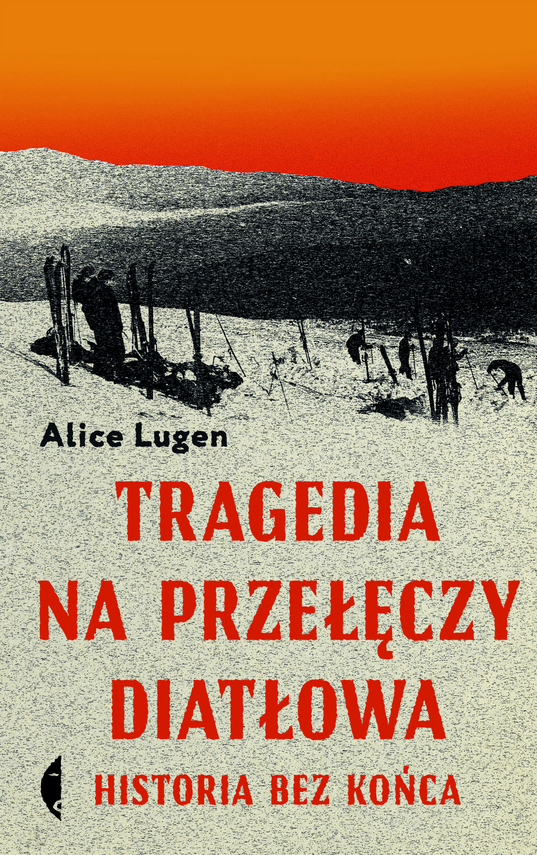 okładka Tragedia na Przełęczy Diatłowaebook | epub, mobi | Alice Lugen
