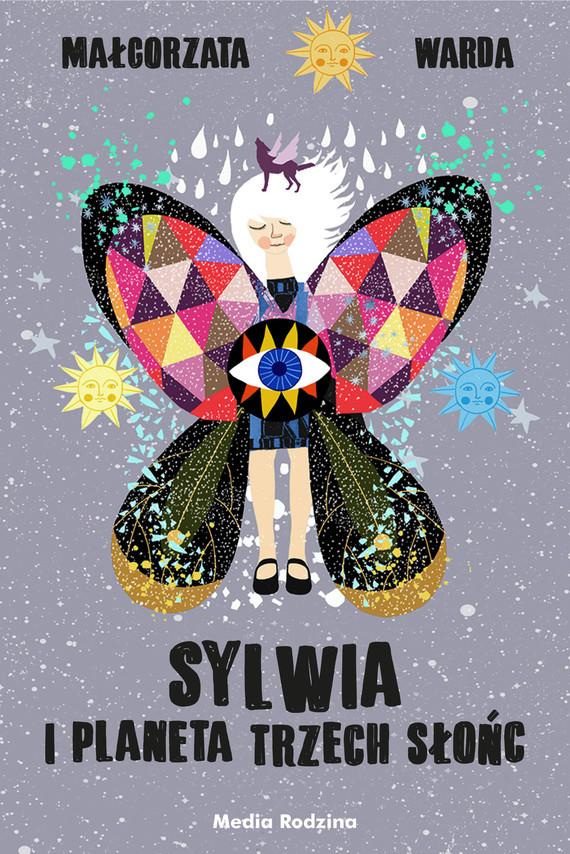 okładka Sylwia i Planeta Trzech Słońcebook | epub, mobi | Małgorzata Warda