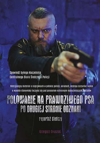 okładka Polowanie na prawdziwego psa - po drugiej stronie odznakiksiążka      Głuszak Grzegorz