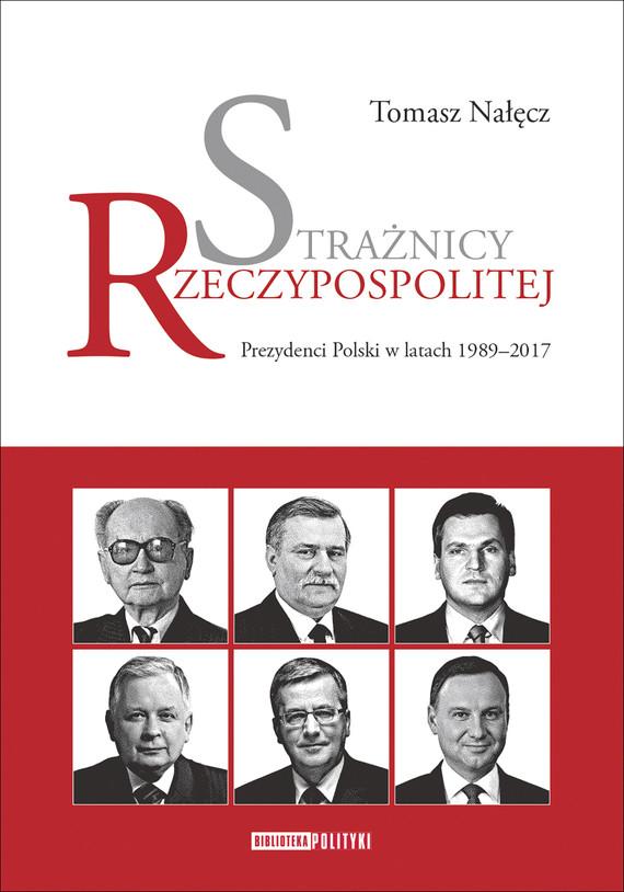 okładka Strażnicy Rzeczypospolitejebook | epub, mobi | Tomasz Nałęcz