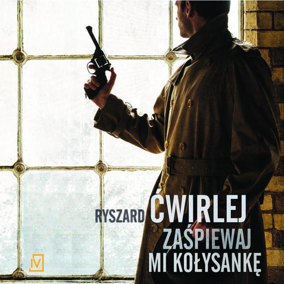 okładka Zaśpiewaj mi kołysankęaudiobook | MP3 | Ryszard Ćwirlej